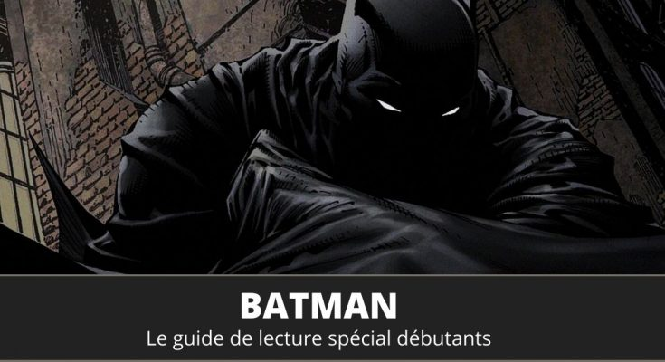 Guide de lecture comics Batman