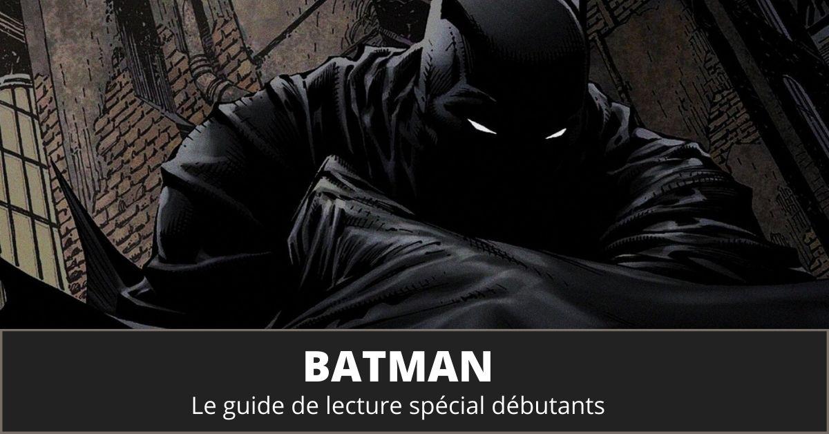 Guide de lecture comics Batman