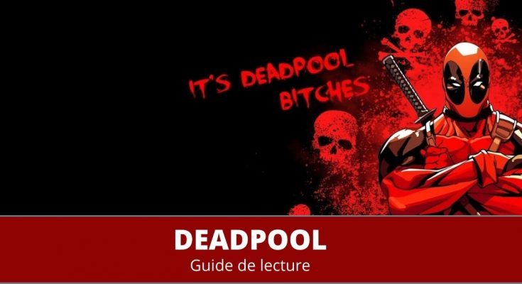 Guide de lecture comics Deadpool