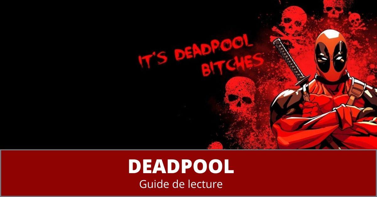 Guide de lecture comics Deadpool